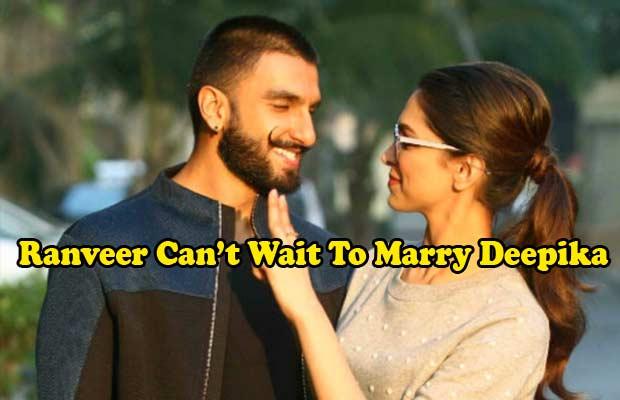 Ranveer-Can't-Wait-To-Marry-Deepika